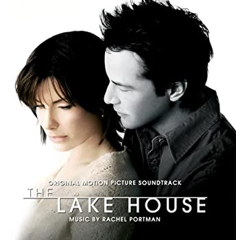 The Lake House  Original Motion Picture Soundtrack