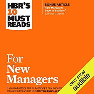 HBR's 10 Must Reads for New Managers                   Written by:                                                                                                                                 Harvard Business Review,                                                                                        Linda A. Hill,                                                                                        Herminia Ibarra,                   and others                          Narrated by:                                                                                                                                 Tom Parks                      Length: 6 hrs and 34 mins     6 ratings     Overall 4.8