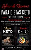 Libro de recetas para dietas keto.: Pan Keto & Recetas Keto. Más de 100 recetas de pan, pasta, pizza y postres para que los amante de los carbohidratos pierdan peso sin sacrificar el sabor.