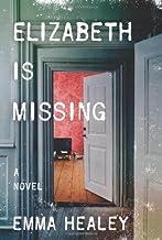 Elizabeth Is Missing by Healey, Emma(June 10, 2014) Hardcover
