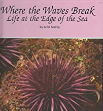 Where the Waves Break: Life at the Edge of the Sea (Pathways)
