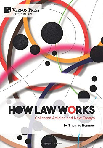 How Law Works: Collected Articles and New Essays (Series in Law)