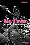 Raw power - une histoire du punk américain