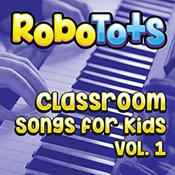 Classroom Songs for Kids, Vol. 1