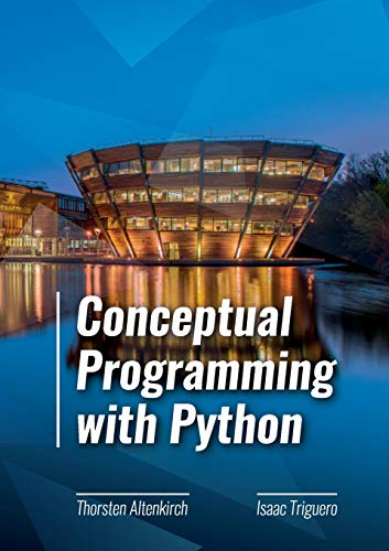 Compare Textbook Prices for Conceptual Programming with Python  ISBN 9780244822767 by Altenkirch, Thorsten,Triguero, Isaac