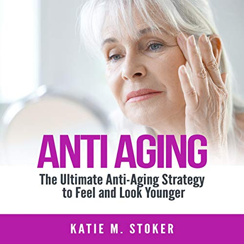 Anti Aging: The Ultimate Anti-Aging Strategy to Feel and Look Younger                   Written by:                                                                                                                                 Katie M. Stoker                               Narrated by:                                                                                                                                 Jesse Gross                      Length: 27 mins     Not rated yet     Overall 0.0