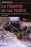 La riqueza de las redes: Cómo la producción social transforma los mercados y la libertad (Antrazyt)
