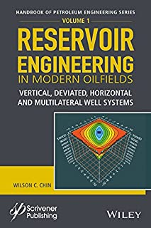 Reservoir Engineering in Modern Oilfields: Vertical, Deviated, Horizontal and Multilateral Well Systems