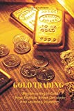 Real Estate Investing Books! - Gold Trading: Why Investing In Gold How To Make Better Decisions And Learning Strategies
