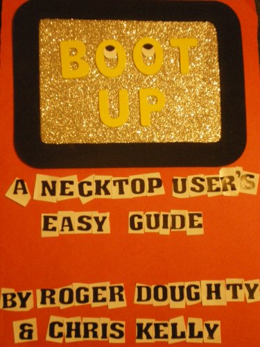 Boot Up: A Necktop User's Easy Guide (English Edition)