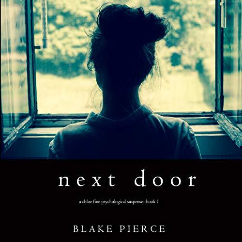 Next Door: A Chloe Fine Psychological Suspense Mystery, Book 1