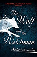 1793: The Wolf and the Watchman: The latest Scandi sensation