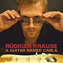 Guitar Named Carla By Carla Bley ,Ruediger Krause ,Steve Swallow (2015-07-31)