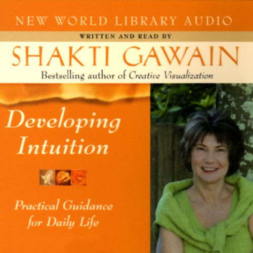 Developing Intuition Audiobook By Shakti Gawain cover art