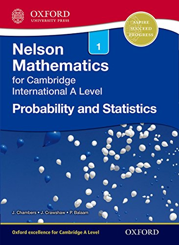 Compare Textbook Prices for Nelson Probability and Statistics 1 for Cambridge International A Level CIE A Level Revised ed. Edition ISBN 9781408515624 by Crawshaw, Janet,Chambers, Joan