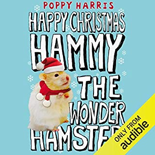 Happy Christmas, Hammy the Wonder Hamster                   By:                                                                                                                                 Poppy Harris                               Narrated by:                                                                                                                                 Suzy Aitchison                      Length: 1 hr and 30 mins     Not rated yet     Overall 0.0