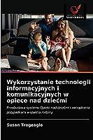 Wykorzystanie technologii informacyjnych i komunikacyjnych w opiece nad dziecmi