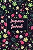 Migraine Journal: Self Care for Manage Severe Headaches Migraine Tracker And Pain Management Journal
