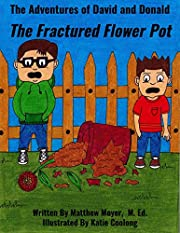The Adventures of David And Donald The Fractured Flower Pot: The Fractured Flower Pot