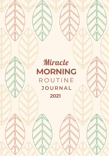"""The """"Miracle Morning Routine"""" Daily Journal (aka. 7-Step Morning Routine): Morning Guided Journal (7""""x10"""") (The Miracle Morning Routine Journals)"""