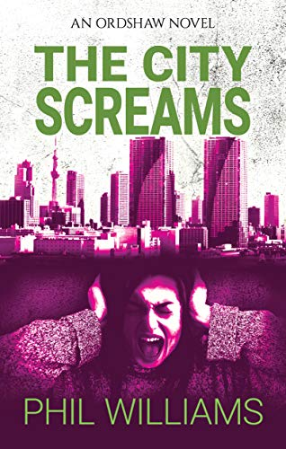 The City Screams (Ordshaw Book 4) by [Phil Williams]