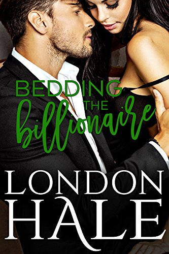 Bedding the Billionaire by [London Hale]