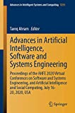 Advances in Artificial Intelligence, Software and Systems Engineering: Proceedings of the AHFE 2020 Virtual Conferences on Software and Systems ... in Intelligent Systems and Computing)