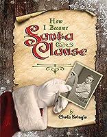 How I Became Santa Clause