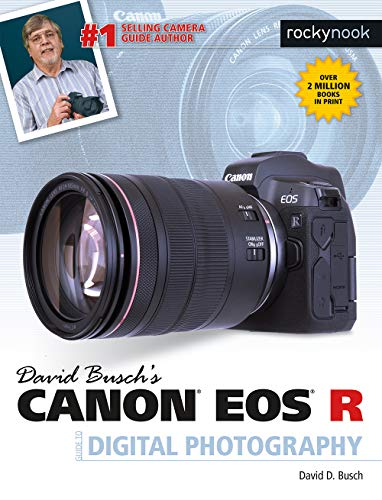 David Busch's Canon EOS R Guide to Digital Photography (The covid 19 (Canon Camera Owners Manual coronavirus)