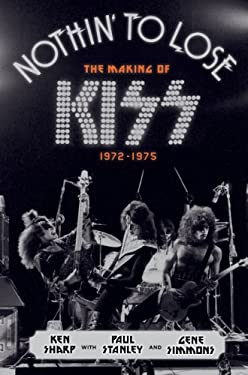 Nothin' to Lose: The Making of KISS (1972-1975)