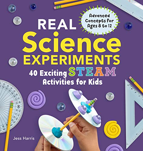 Real Science Experiments: 40 Exciting STEAM Activities for Kids (Real Science Experiments for Kids) (English Edition)