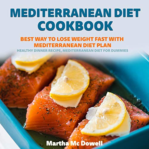 Mediterranean Diet Cookbook     Best Way to Lose Weight Fast with Mediterranean Diet Plan              By:                                                                                                                                 Martha McDowell                               Narrated by:                                                                                                                                 Anne Valliere                      Length: 59 mins     Not rated yet     Overall 0.0