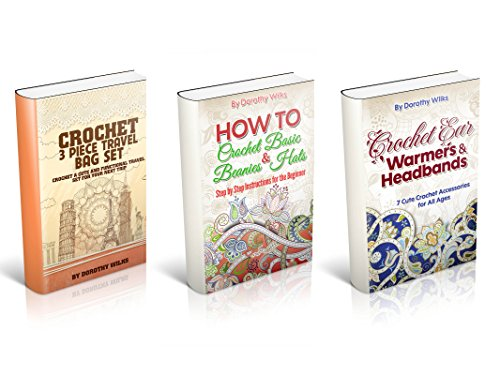 Crochet: Box Set: The Comprehensive Guide on Crochet Garments. Learn How to Crochet all Types of Crochet Ear Warmers, Headbands, Crochet Bags Sets, Beanies and Hats (English Edition)
