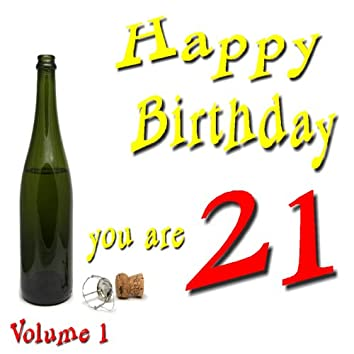 You Are 21: Happy Birthday, Vol. 1