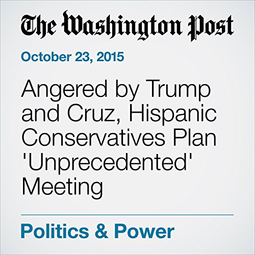 Angered by Trump and Cruz, Hispanic Conservatives Plan 'Unprecedented' Meeting cover art