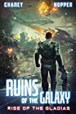 Rise of the Gladias: A Military Scifi Epic (Ruins of the Galaxy)