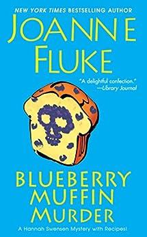 Blueberry Muffin Murder (Hannah Swensen series Book 3) by [Joanne Fluke]