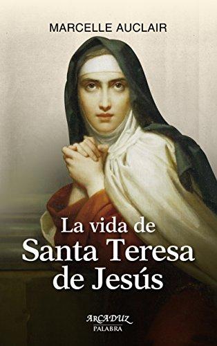 La vida de Santa Teresa de Jesús (Arcaduz nº 15)