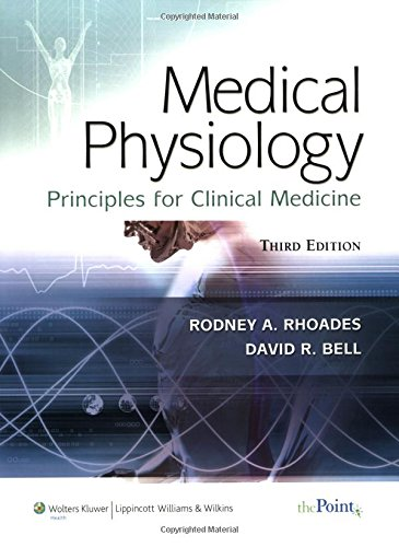 Medical Physiology: Principles for Clinical Medicine...