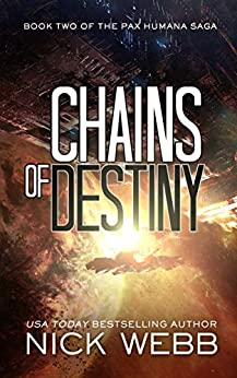 Chains of Destiny (Episode #2: The Pax Humana Saga) by [Nick Webb]