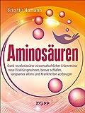 Aminosäuren: Dank revolutionärer wissenschaftlicher Erkenntnisse neue Vitalität gewinnen, besser...