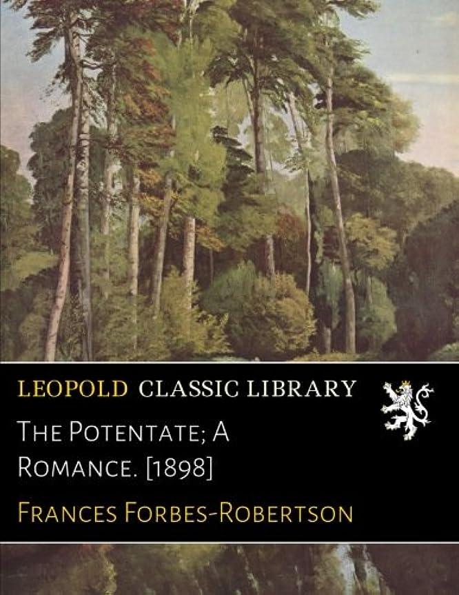 シーサイド悪性のアイロニーThe Potentate; A Romance. [1898]