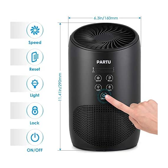 PARTU HEPA Air Purifier - Smoke Air Purifiers for Home with Fragrance Sponge - 100% Ozone Free, Lock Set, Eliminates… 3 【Efficient Three-Stage Filtration System】 PARTU HEPA Air Purifier features a three-stage filtration system. This comprises a pre-filter, a HEPA filter and an activated carbon filter, powerful enough to captures up dust, pollen, smoke, odor, pet dander, filters particles as small as 0.3 microns and air pollution of PM 2.5. 【Air Purifier With Fragrance Sponge】Add a drop of essential oil (Not Included) and some water into sponge below the purifier air outlet, then fragrance will flow with air movements. (Such as Citrus, Honeydew Melon, Musk, Vanilla, Orris or Vetiver) 【Lock Set】It's efficient to avoid error operation caused by pet or child's during their curiosity. (Keep pressing the Lock button for 3 seconds to start avoiding touching mode.) Three fan settings let you control the speed and volume of the Air purifier.