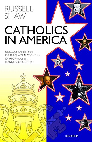 Catholics in America: Religious Identity and Cultural Assimilation from John Carroll to Flannery O'Connor (English Edition)