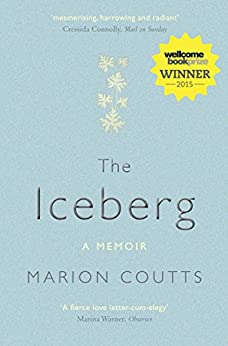 The Iceberg: A Memoir by [Marion Coutts]