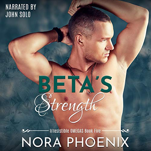 Beta's Strength Audiobook By Nora Phoenix cover art