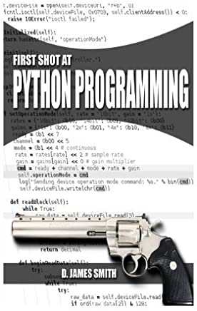 Python Programming Now!: First Shot at Python Programming for Beginners by D. James Smith(2015-11-08)