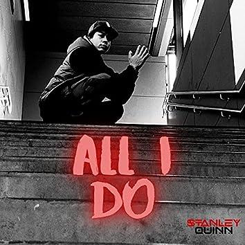 All I Do