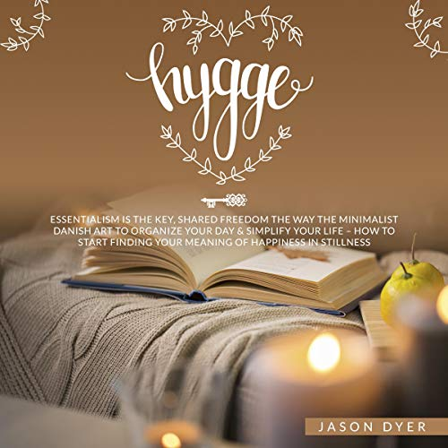 Hygge: Essentialism Is the Key, Shared Freedom the Way audiobook cover art