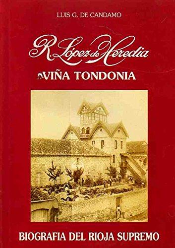 R. López de Heredia. Viña Tondonia. Biografía del Rioja Supremo